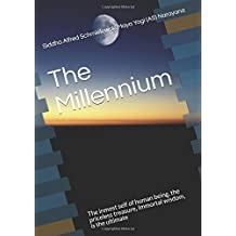 The Millennium: The inmost self of human being, the priceless treasure, Immortal wisdom, is the ultimate (Spiritual Yoga)
