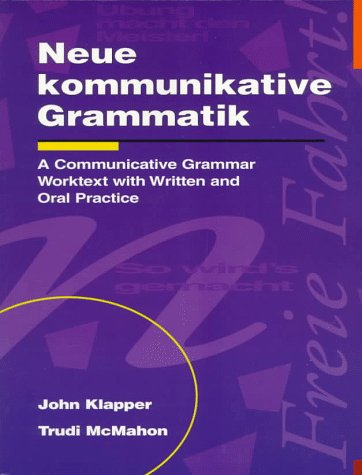 Neue Kommunikative Grammatik: A Communicative Grammar Worktext With Written and Oral Practice: An Intermediate Communicative Grammar Worktext with ... Oral Practice (NTC: Foreign Language Misc)