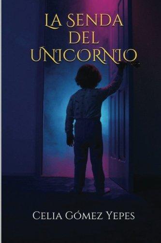 La senda del unicornio (Spanish Edition) ebook
