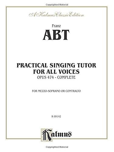 Practical Singing Tutor, Op. 474 (Kalmus Edition)