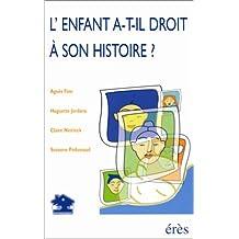 ENFANT A-T-IL DROIT À SON HISTOIRE (L')