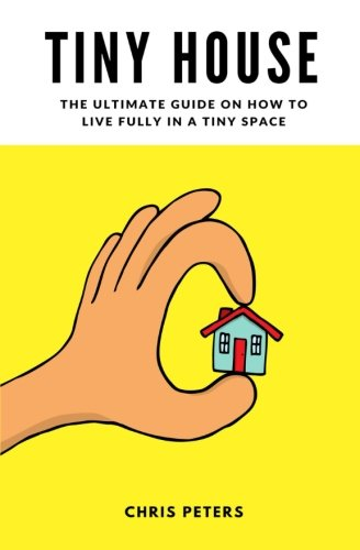 the ultimate tiny house guide the tiny house spot