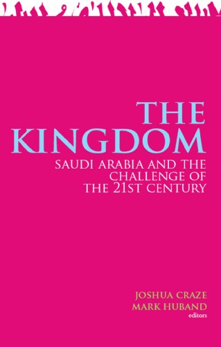 The Kingdom: Saudi Arabia and the Challenge of the 21st Century