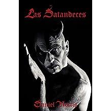 Las Satandeces: Un ensayo contemporáneo sobre Satanismo (Spanish Edition)