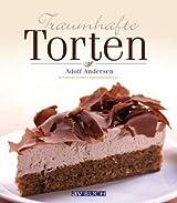 Traumhafte Torten: Kreationen eines Spitzenkonditors von Adolf Andersen (2012) Broschiert