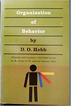 The Organization of Behavior by Donald O. Hebb (1949-12-03)