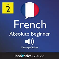 Learn French - Level 2: Absolute Beginner French - Volume 1: Lessons 1-25