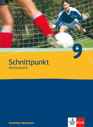 Schnittpunkt - Ausgabe für Nordrhein-Westfalen - Neubearbeitung. Mathematik für Realschulen: Schnittpunkt - Ausgabe für Nordrhein-Westfalen - Neubearbeitung.... / Schülerbuch 9. Schuljahr