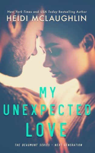 My Unexpected Love (The Beaumont Series: Next Generation) (Volume 2)