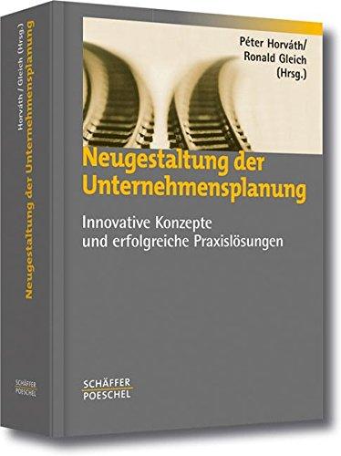 Neugestaltung der Unternehmensplanung: Innovative Konzepte und erfolgreiche Praxislösungen
