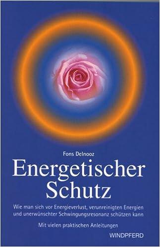 Energetischer Schutz: Wie man sich vor Energieverlust, negativen ...