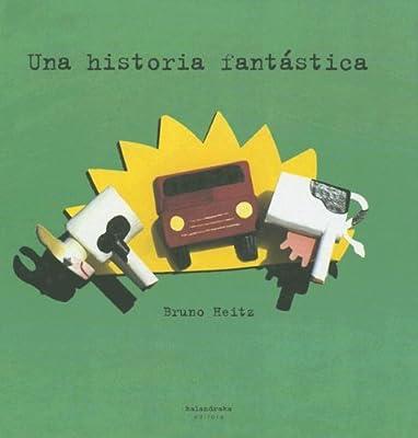 Una Historia Fantastica: Amazon.es: Heitz, Bruno: Libros