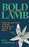 Bold as a Lamb: Pastor Samuel Lamb and the