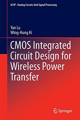 CMOS Integrated Circuit Design for Wireless Power Transfer (Analog Circuits and Signal Processing)