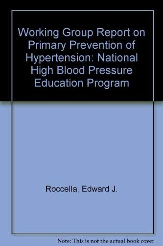 Working Group Report on Primary Prevention of Hypertension: National High Blood Pressure Education Program (National High Blood Pressure Education Program Working Group)