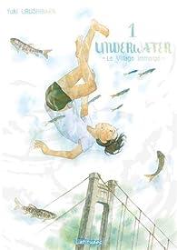 Underwater - Le Village immergé, tome 1 par Yuki Urushibara