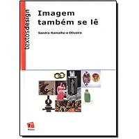 Imagem Também Se Lê - Coleção Textos e Design