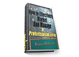 How To Market And Manage A Professional Firm by [Richards, Romeo]