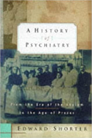 Ilmainen lataus ebook for pc A History of Psychiatry: From the Era of the Asylum to the Age of Prozac Suomeksi 047115749X