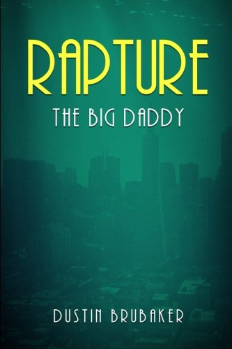 Rapture: The Big Daddy (Volume 1) [Dustin Brubaker] (Tapa Blanda)