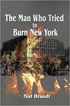 Book The Man Who Tried to Burn New York