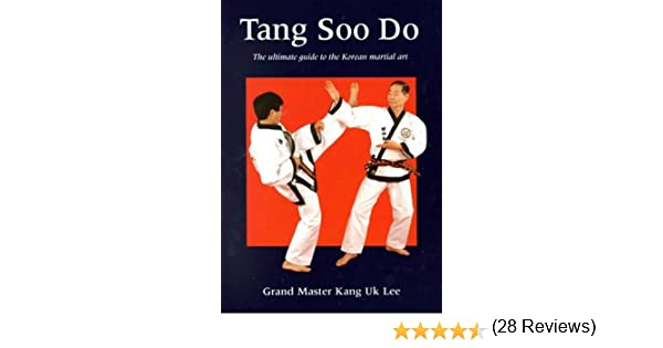 Tang soo do the ultimate guide to the korean martial art kang uk tang soo do the ultimate guide to the korean martial art kang uk lee 9780865681705 amazon books fandeluxe Image collections