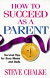 How to Succeed as a Parent, Chalke, 0340679034