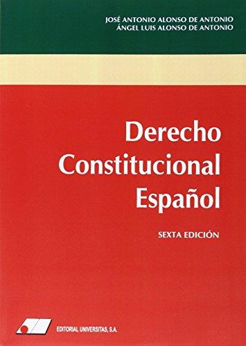 Descargar Libro Derecho Constitucional Español 6ª EdiciÓn Angel Alonso De Antonio