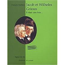 Jacob et Wilhelm Grimm, il était une fois…