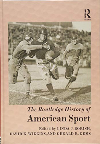 Books : The Routledge History of American Sport (Routledge Histories)