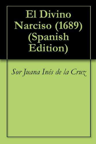 Descargar Libro El Divino Narciso De Sor Juana Inés Sor Juana Inés De La Cruz