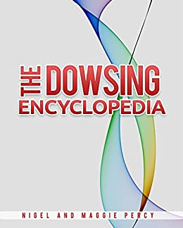 The Dowsing Encyclopedia by [Percy, Nigel, Percy, Maggie]