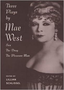 Three Plays: Sex/The Drag/The Pleasure Man