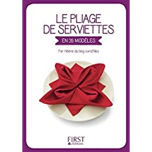 Petit Livre de - Le Pliage de serviettes (French Edition)