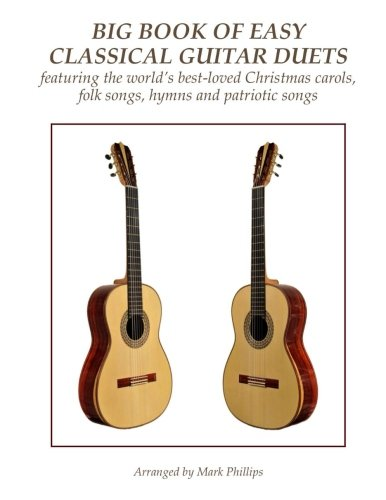 (Big Book of Easy Classical Guitar Duets: featuring Christmas carols, folk songs, hymns and patriotic songs)