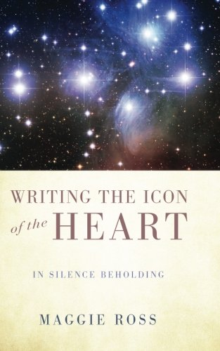 Writing the Icon of the Heart: In Silence Beholding