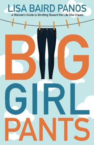 Big Girl Pants: A Woman's Guide to Strutting toward the Life She Craves pdf epub