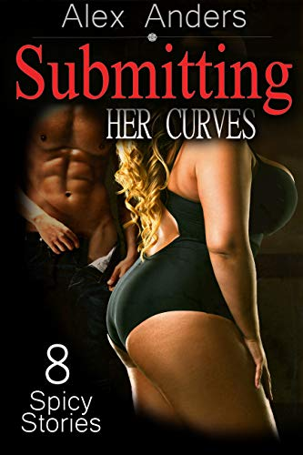 Loving Her Curves - A BBW Erotic Romance