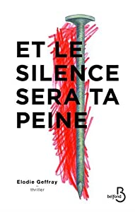 vignette de 'Et le silence sera ta peine (Elodie Geffray)'