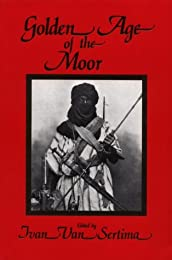 The Golden Age of the Moor (Journal of African Civilizations, Vol 11, Fall 1991)