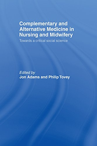 Complementary and Alternative Medicine in Nursing and Midwifery: Towards a Critical Social Science Pdf
