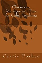 Classroom Management Tips for Calm Teaching Paperback