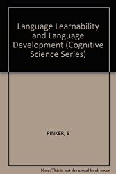 Language Learnability and Language Development: First Edition (Cognitive Science Series)