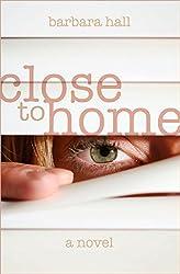 Close to Home: A Novel