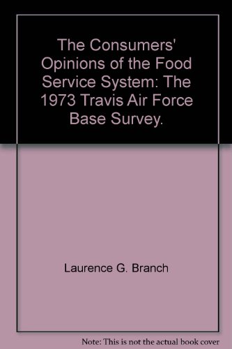 (The Consumers' Opinions of the Food Service System: The 1973 Travis Air Force Base Survey.)