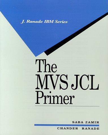 The MVS JCL Primer (J RANADE IBM SERIES)
