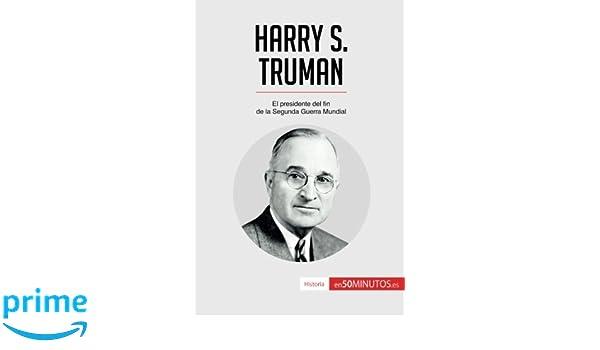 Harry S. Truman: El Presidente Del Fin De La Segunda Guerra Mundial: Amazon.es: 50Minutos.Es: Libros