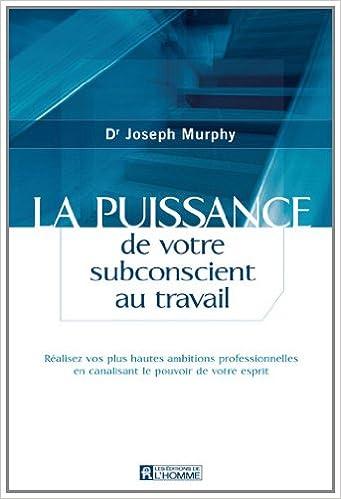 la puissance de votre subconscient joseph murphy pdf
