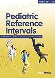 Pediatric Reference Intervals/Edited by Steven J. Soldin, Carlo Brugnara, Edward C. Wong; Editor Emeritus Jocelyn M. Hicks, Soldin, Steven J. and Brugnara, Carlo, 1594250324