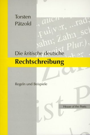Die kritische deutsche Rechtschreibung: Regeln und Beispiele